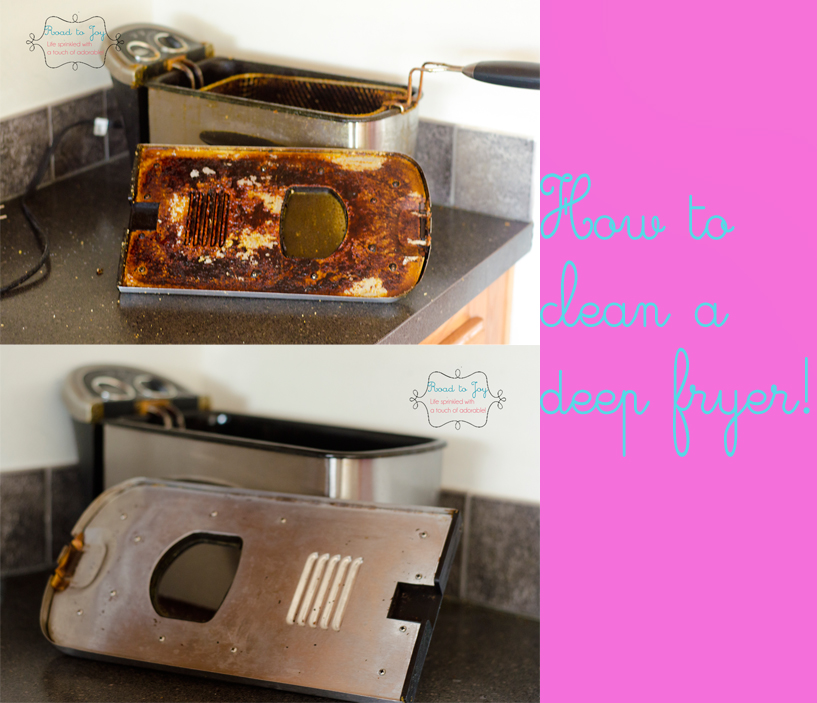 Road to Joy: How to clean a deep fryer!