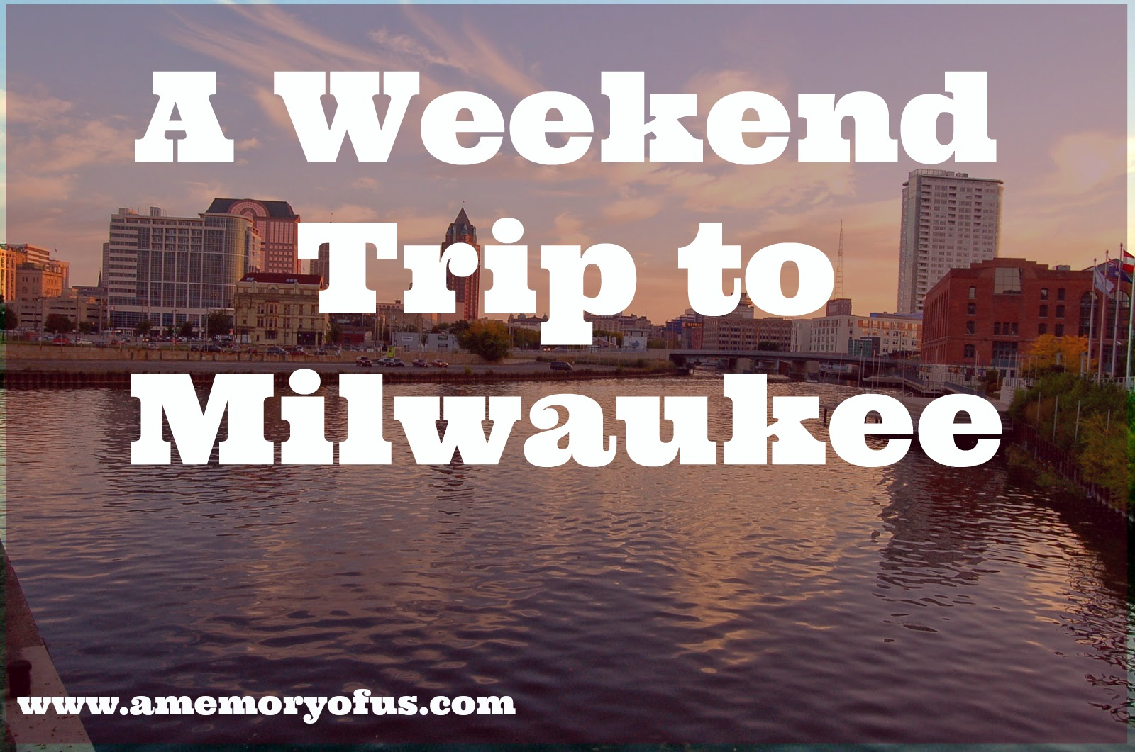 Milwaukee trip ideas