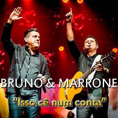 BRUNO E MARRONE - ISSO CÊ NUM CONTA MP3