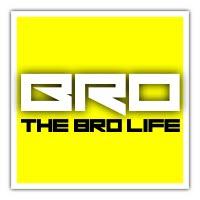 The Bro Life