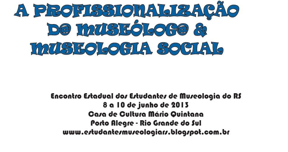 Encontro Estadual dos Estudantes de Museologia do Rio Grande do Sul