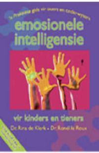 Emosionele intelligensie vir kinders en tieners - n Praktiese gids vir ouers en onderwysers