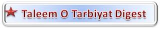 Taleem O Tarbiyat Digest