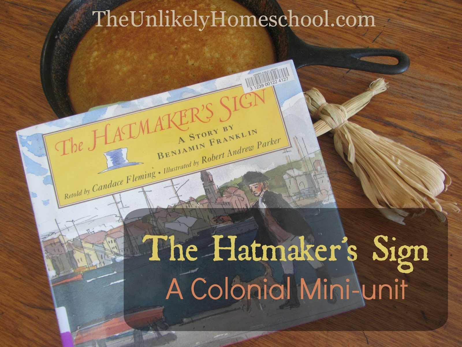 The Hatmaker's Sign: A Colonial Mini-Unit {Made for the perfect book for our co-op book club}