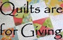 Quilts are for Giving