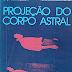 "LIVRO ""Projeção do Corpo Astral"" SYLVAN MULDOON"""