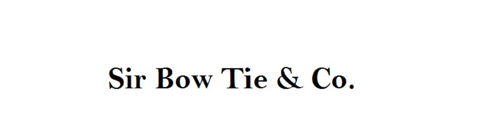 Sir Bow Tie & Co.