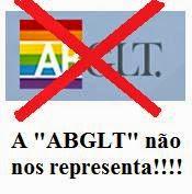 """A """"ABGLT"""" não nos representa!"""