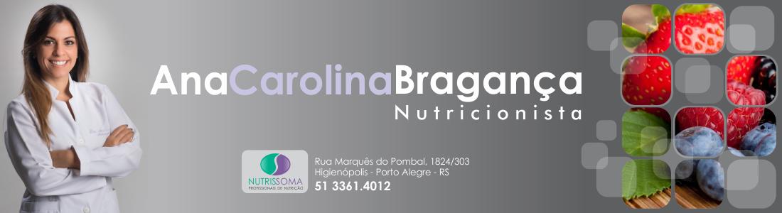 Nutricionista  Ana Carolina  Bragança