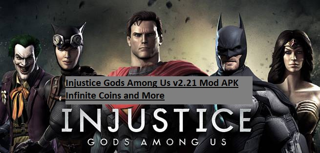 Injustice Gods Among Us v2.21 Mod APK Infinite Coins and More