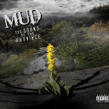 "MUD - ""THE SOUND OF THE PROVINCE"""