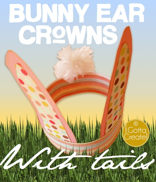 Bunny Crown! Tutorial for bunny ears crown with pom-pom tail at I Gotta Create!