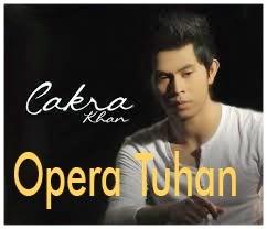 Lagu Terbaru Opera Tuhan - Cakra Khan