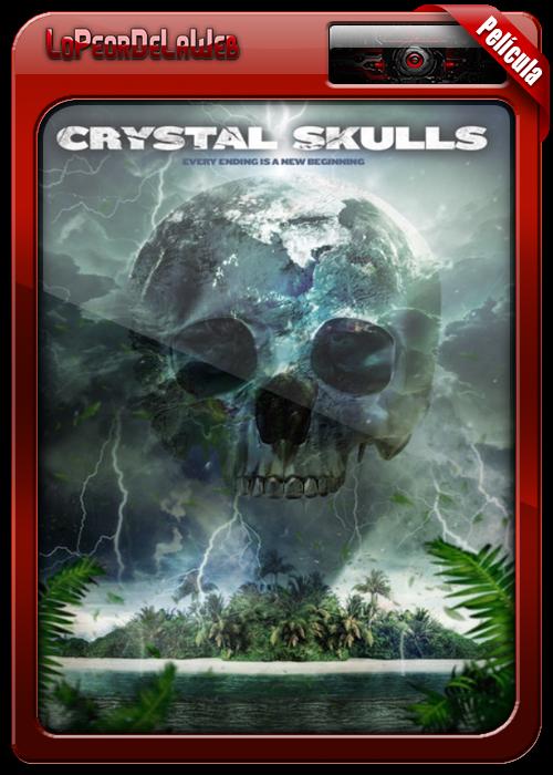 Crystal Skulls (2014) El Secreto de las Calaveras de Cristal