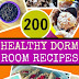 200 Healthy Dorm Room Recipes