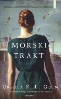 """Ursula K. Le Guin – """"Morski trakt"""""""