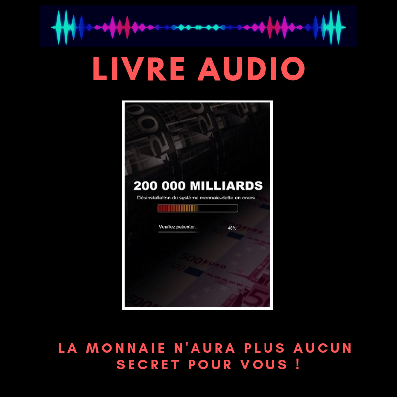 "LIVRE AUDIO "" 200 000 MILLIARDS "" MAINTENANT DISPONIBLE"