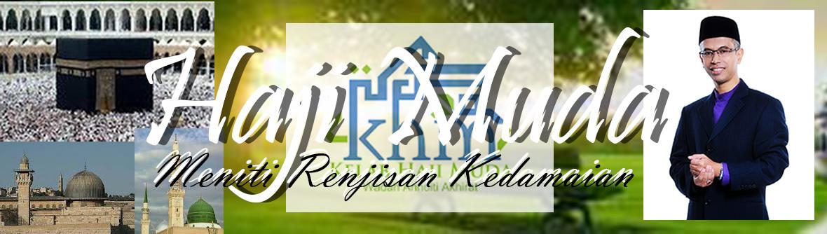 <center>Haji Muda<br> ~Meniti Renjisan Kedamaian~</center>