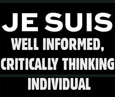 Je Suis well informed, critically thinking individual