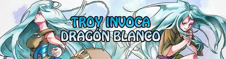 Troy Invoca Dragón Blanco