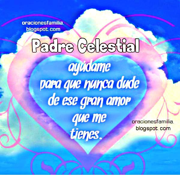 Gracias a Dios por su amor por mi. Oración por mi vida, amor del Padre Celestial. Dios me ama.