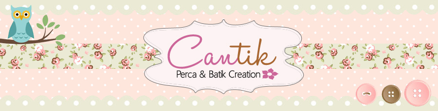 Cantik (perca & batik creation)