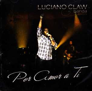 Download – CD Luciano Claw - Por amor a ti 2011