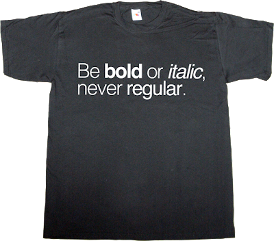 typography Font graphic design fun helvetica t-shirt ephemeral-t-shirts