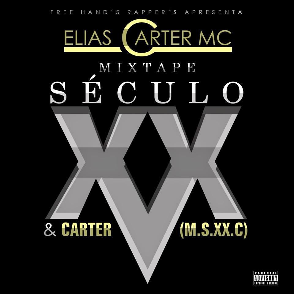 Elias Carter Mc - Mixtape Século XX & Carter (Download Gratuito)