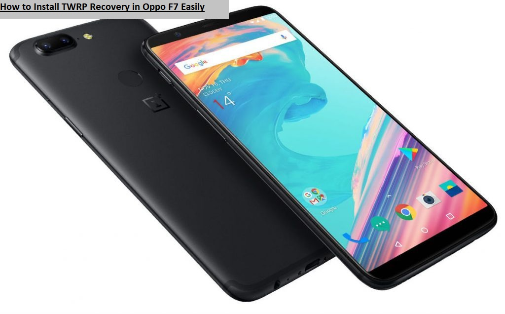 How to Install TWRP Recovery in Oppo F7 Easily