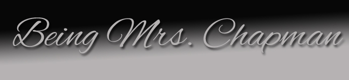 Being Mrs. Chapman