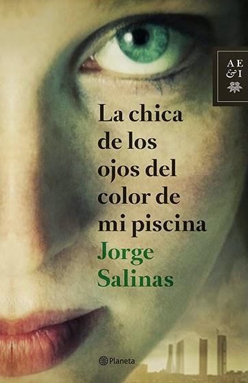 NOVELA - La chica de los ojos del color de mi piscina  Jorge Salinas (Editorial Planeta, 13 mayo 2014)  Literatura, Policíaca, Thriller, Novela Negra | Edición papel PORTADA