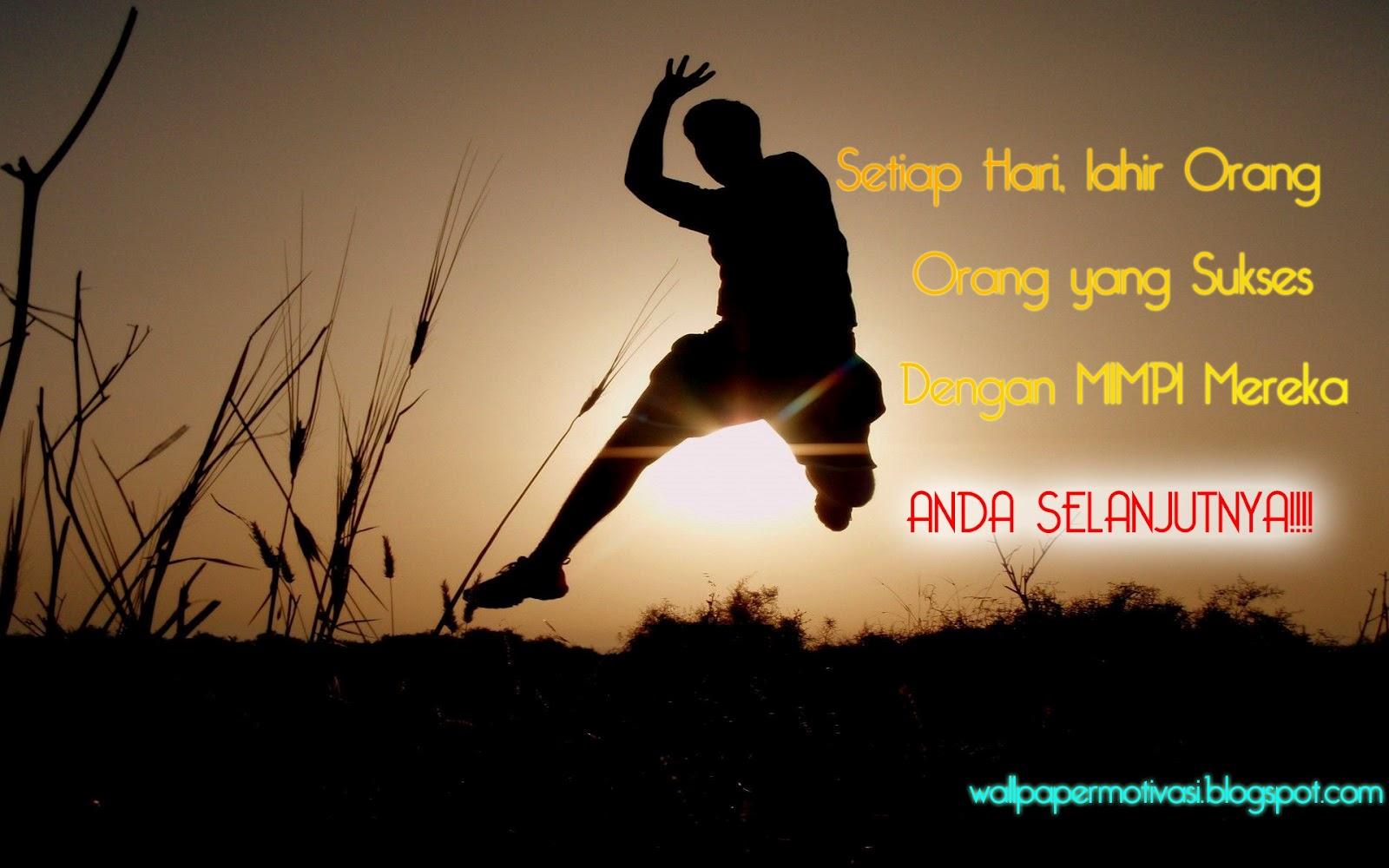 http://1.bp.blogspot.com/-yVrS2pTHA8w/UEvoV3wPvuI/AAAAAAAAAQA/5VLZMmbdBPY/s1600/gambar+motivasi-kata+kata+bijak+tentang+kehidupan-kata+bijak+hari+ini-lahir+orang+sukses.jpg