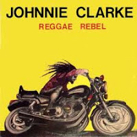 Johnnie Clarke - Reggae Rebel