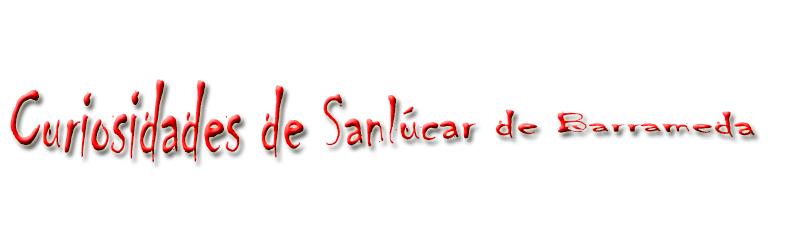 Curiosidades de Sanlúcar de Barrameda