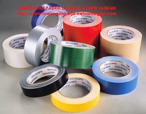 Lowongan Pabrik Lakban  di Taiwan - Pendaftaran Kerja Ke luar Negeri Ali Syarief 0813-2043-2002, 0877-8195-8889, 0857-2484-2955 Pin 74BAF1FB