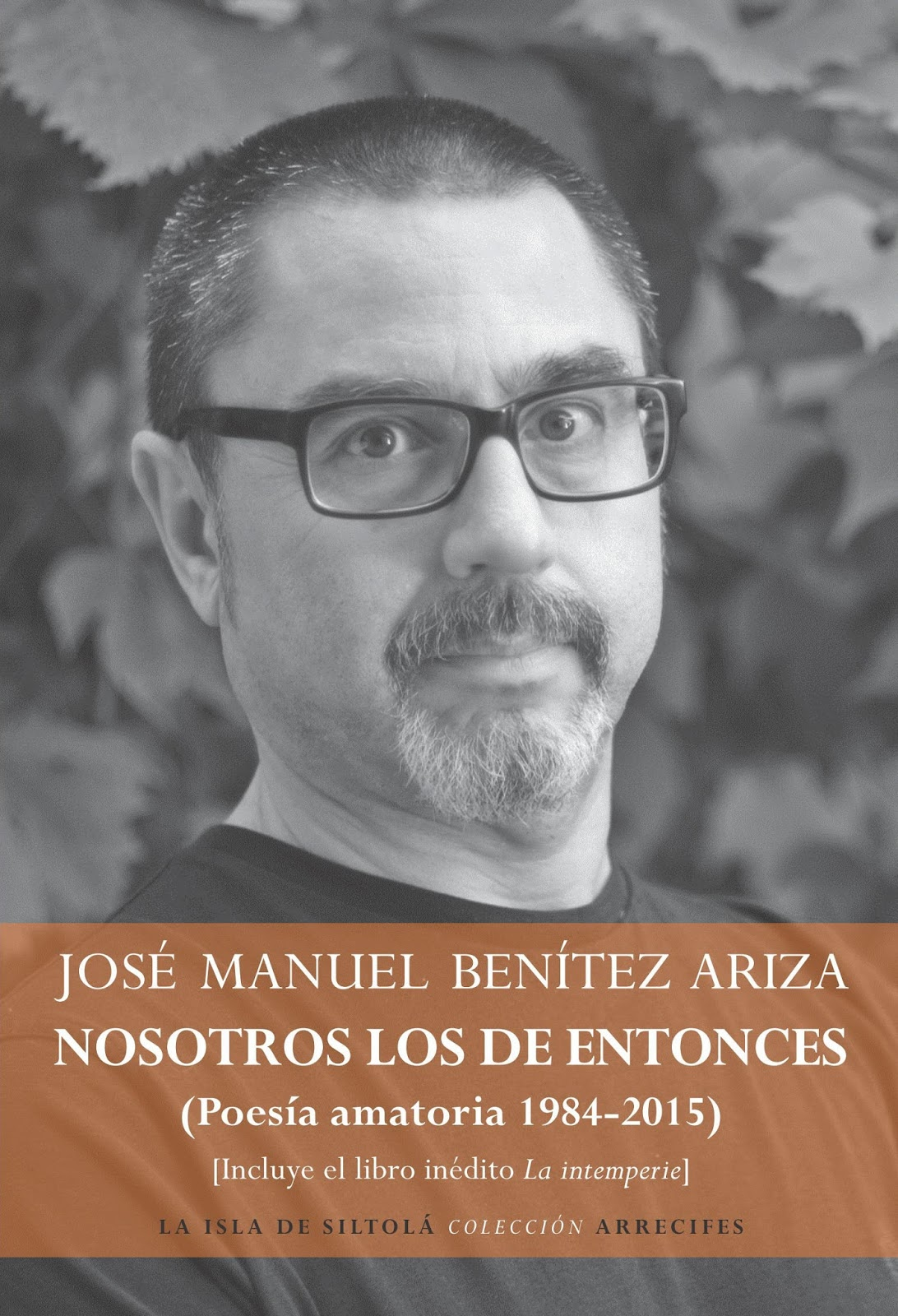 Nosotros los de entonces. Poesía amatoria 1984-2015