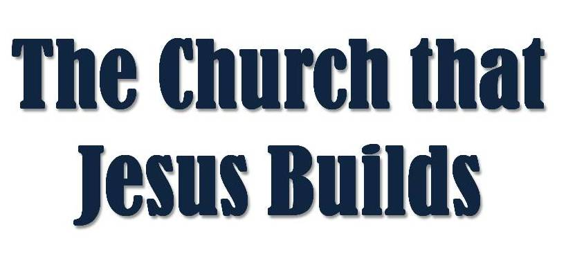 Kent Crockett's Devotionals: The Church that Jesus Builds