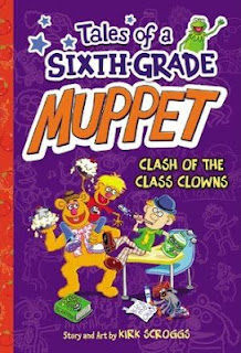 Cover of Tales of a Sixth-Grade Muppet: Clash of the Class Clowns
