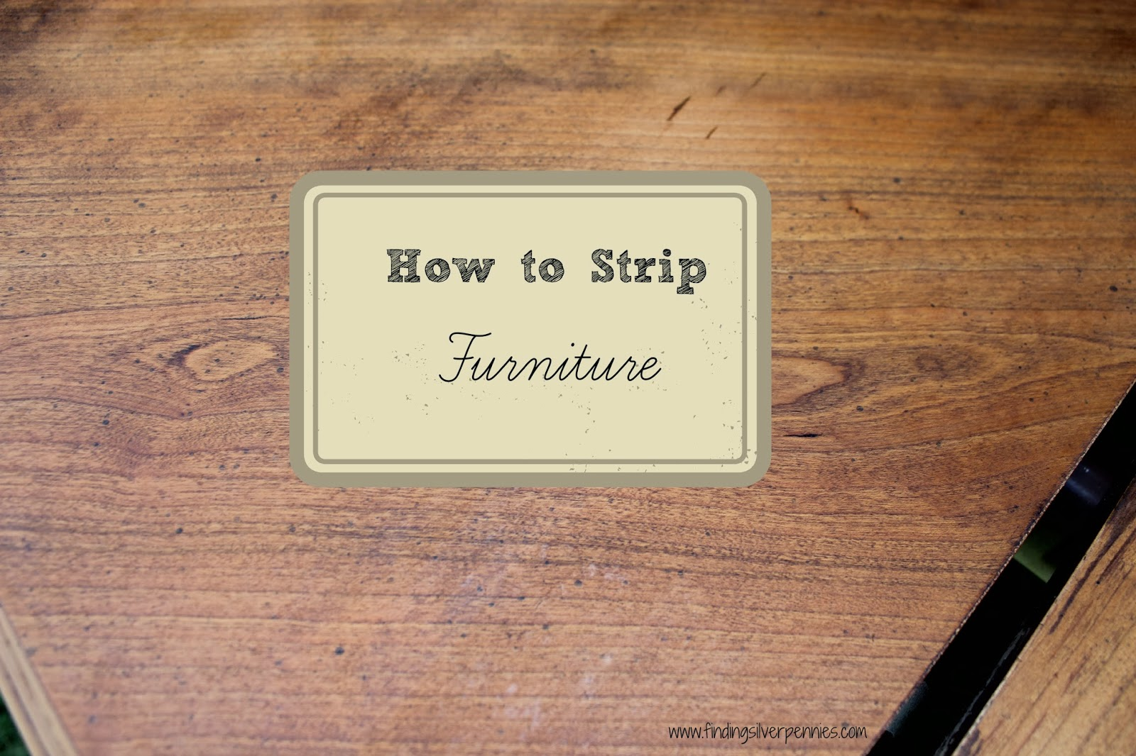 Staining Furniture 101 - Finding Silver Pennies