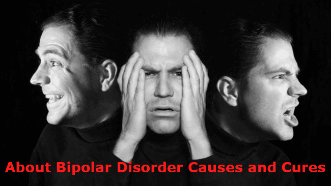 All About Bipolar Disorder Causes and Cures