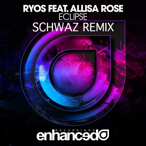 Ryos Feat. Allisa Rose - Eclipse (Schwaz Remix)