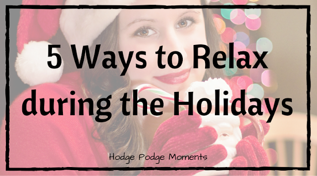 5 Ways to Relax during the Holidays