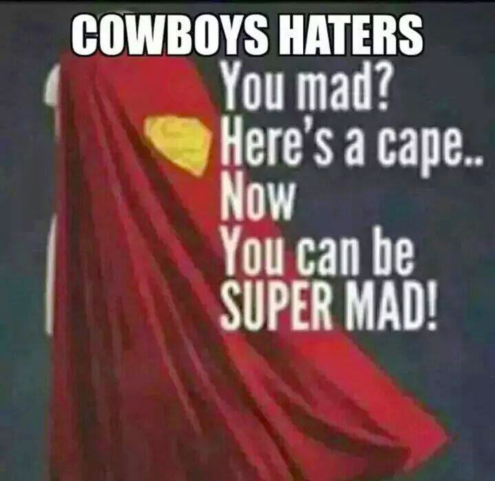 cowboys haters. you mad? here's a cape.. now you can be super mad!