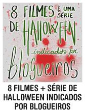 8 filmes e uma série indicados por blogueiros para o Dia das Bruxas