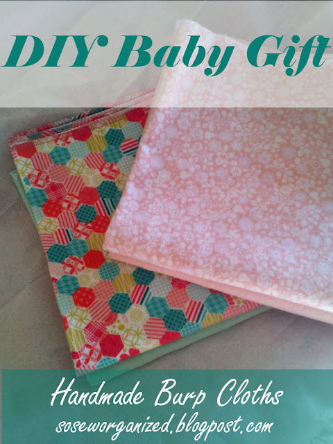 DIY Baby Burp Cloths - a quick, inexpensive baby gift for a new mom-to-be! | via www.soseworganized.blogspot.com