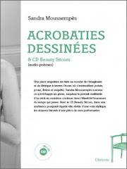 Acrobaties dessinées & CD Beauty Sitcom (Audio-poèmes),  Editions de l'Attente, 2012