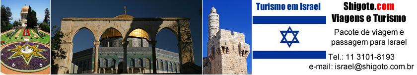 Pacote para Israel, turismo na Terra Santa