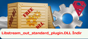 Libstream_out_standard_plugin.dll Hatası çözümü.