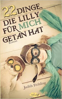 http://www.amazon.de/Dinge-die-Lilly-mich-getan/dp/3738612777/ref=sr_1_1?ie=UTF8&qid=1442498373&sr=8-1&keywords=judith+fr%C3%B6hling